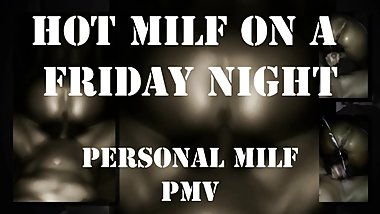 Hot Milf On A Friday Night - Personal Milf PMV